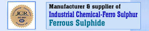 manufacturer & suppllier of Industrial chemical-Ferro sulphur,Ferrous sulphide